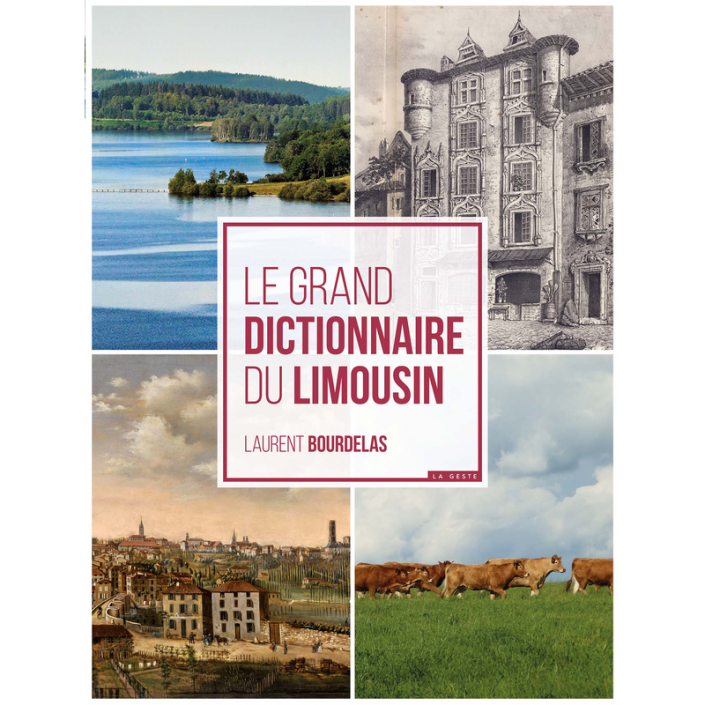 Le Grand Dictionnaire du Limousin - Geste Editions