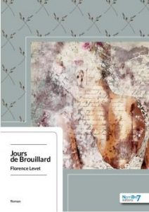 JOurs de brouillard - Florence Levet